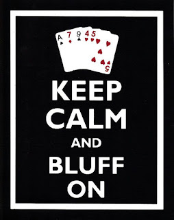 Keep calm and bluff on