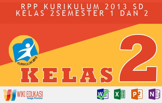 RPP KURIKULUM 2013 SD KELAS 2 SEMESTER 2 - Merawat Hewan danTumbuhan Hasil Revisi Terbaru