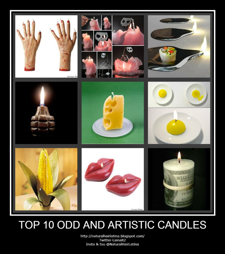 gel candles, candles lyrics, battery candles, candles game, taper candles, candlestick pattern, carine mccandless, gold canyon candles, circle e candles, candles for less, advent candles, tyler candles gold-canyon-candles, rewined candles, illume candles, cheap yankee candles, decorative candles, root candles woodwick, candles aromatherapy, candles quick candles, electric candles, candlescience, christening candles 16 candles, man candles. birthday candles. personalised candles, pillar candles bulk candles, carved candles, battery-operated candles, prices candles, candles wedding candles l e d candles, candles coupon, candles scented, artistic candles, odd candles weird candles, cute candles ugly candles, walking dead candles, hand candle, egg candle red lip candles. bomb candle, creative candle, mouse candles, corn candle, sushi candle, cat candle, light bulb candle, win candle, http://naturalhairlatina.blogspot.com/2014/10/top-10-odd-and-artistic-candles.html, naturalHairLatina, #naturalhairLatina, #bblogger, influencer