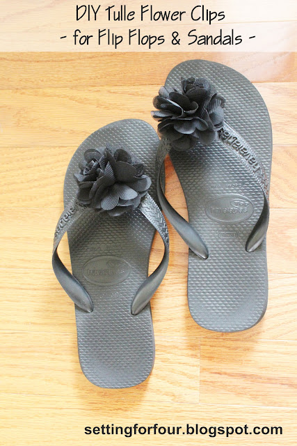 DIY Tulle Flower Clips  for Flip Flops &amp; Sandals from Setting for Four #diy #easy #clip #shoe
