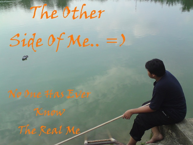 The Other Side Of Me.. =)