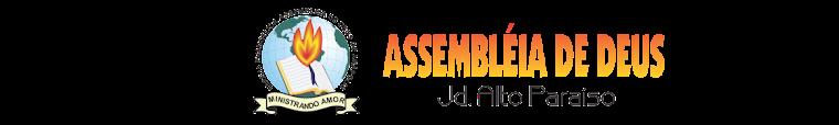 Assembléia de Deus - Jd. Alto Paraíso II