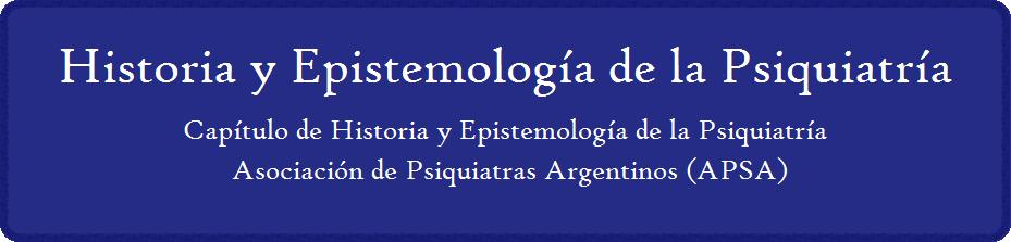 Historia y Epistemología de la Psiquiatría