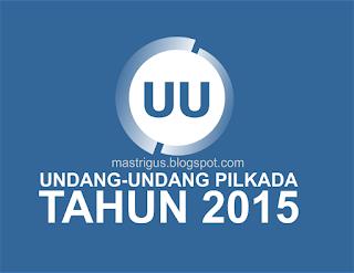 UU PILKADA Terbaru 2015 (Lengkap)