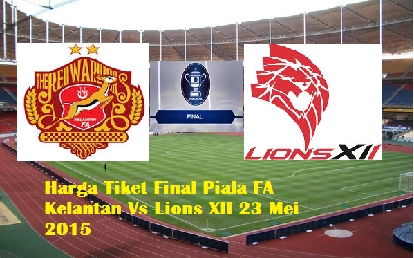 Final Piala FA Kelantan Vs Lions XII 23 Mei 2015