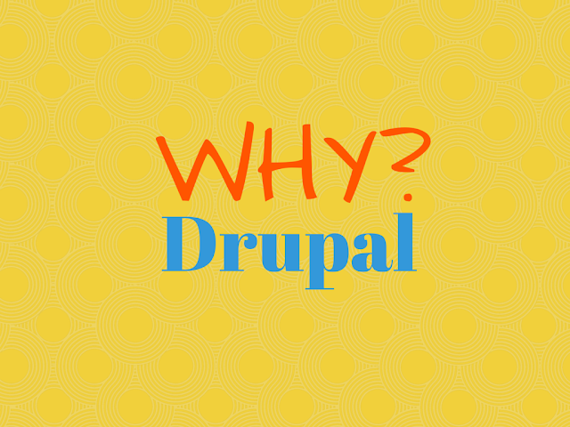 What is Drupal & Why is It So Important CMS Worldwide