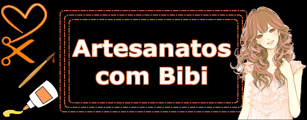 Artesanatos com  Bibi