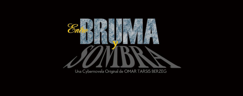 ENTRE BRUMA Y SOMBRA