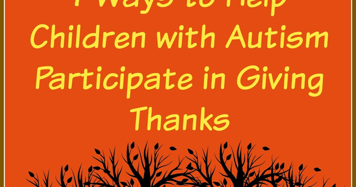 Autism Classroom News: 7 Ways to Help Children with Autism Participate ... Children