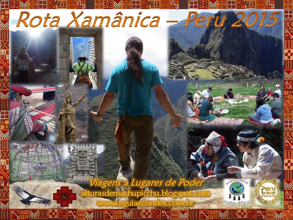 ROTA  XAMÂNICA  -    Peru 2015    -  16 a 27 de julho
