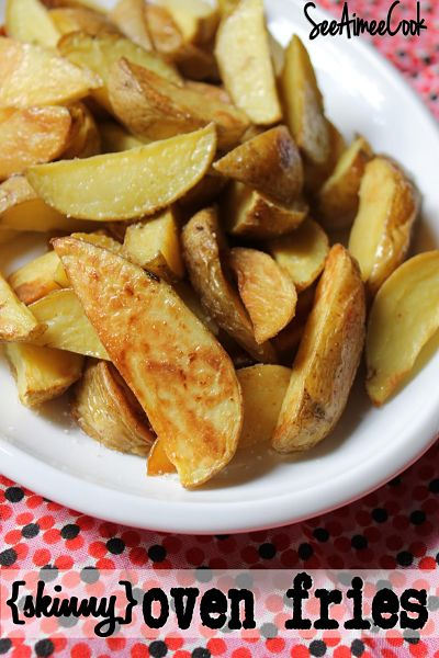 See Aimee Cook: (Skinny) Oven Fries