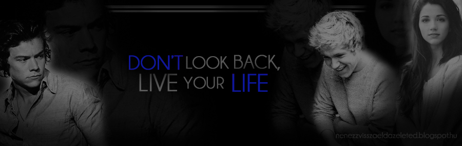 Don't look back, live your life