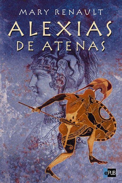 Resultado de imagen de Alexias de Atenas, de Mary Renault