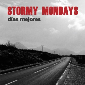 Stormy Mondays - Días mejores