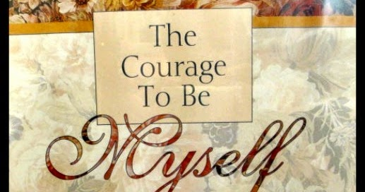 Linda S Life Journal The Courage To Be Myself And
