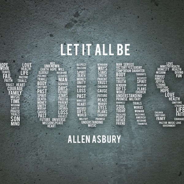 Allen Asbury - Let It All Be Yours 2014 English Christian Album Download