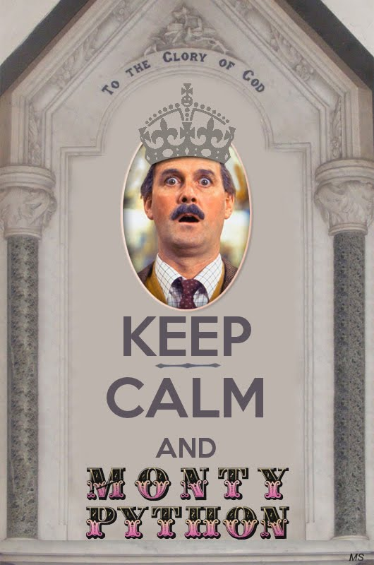 KEEP CALM and MONTY PYTHON