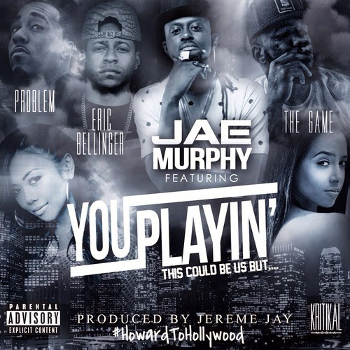 "Game, Problem & Eric Bellinger Join DJ Jae Murphy On New Single, ""You Playin"""