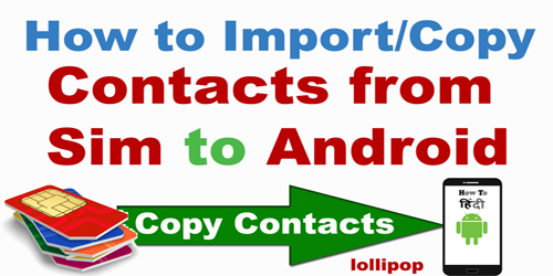 Copy Contacts From Sim to Android Phone