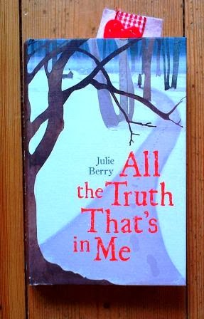 All the Truth That's in Me by Julie Berry, UK hardback