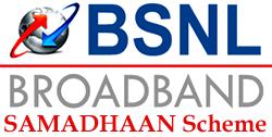 BSNL SAMADHAAN Scheme