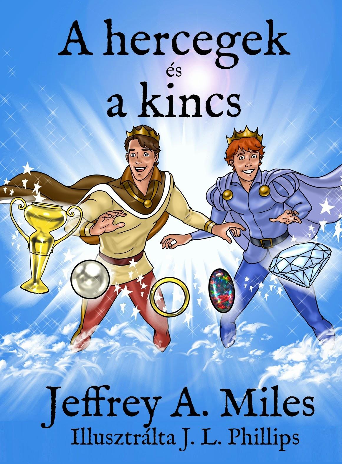 homoszexualitás, buzilobbi, meleg-jogok, Jeffrey A. Miles, The Princes and the Treasure, A hercegek és a kincs, mese, könyv, gyermekirodalom,