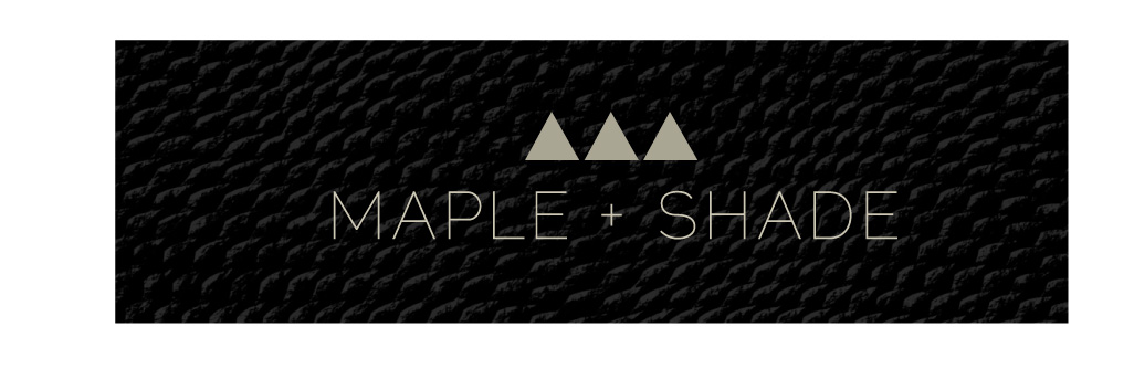 maple and shade