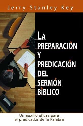 Jerry Stanley Key-La Preparación y Predicación Del Sermón Bíblico-