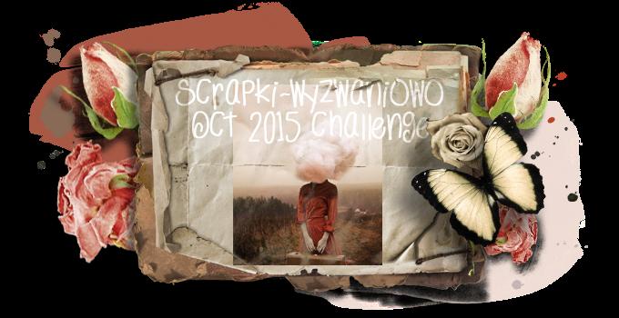 http://scrapki-wyzwaniowo.blogspot.com/2014/10/october-2014-challenge-109.html