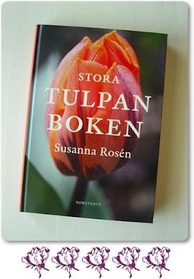 stora tulpanboken susanna rosén, susanna rosén, tulpan bok, böcker om tulpaner