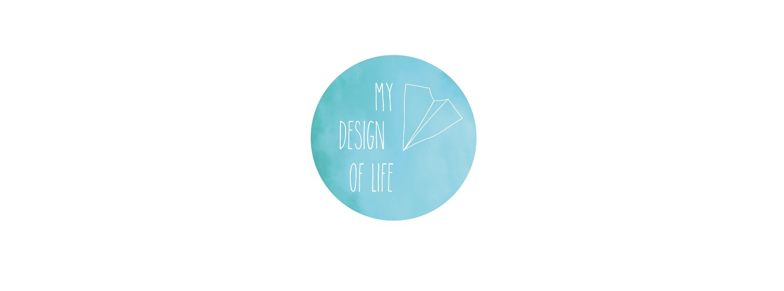MY DESIGN OF LIFE