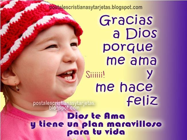 Gracias a Dios porque me ama. Me hace feliz, tiene planes para mi, agradecimiento a Dios. Dios te ama. postales cristianas, imágenes, tarjetas para facebook para muro y compartir.