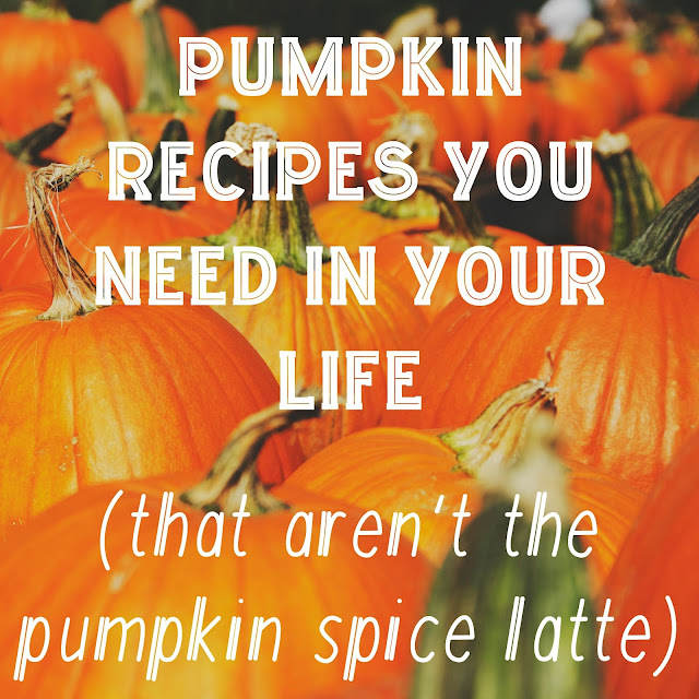 The Girl Who Loved to Write: Pumpkin Recipes You Need in Your LIfe