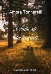 Sulle ali dei ricordi - il nuovo romanzo di AmbraTonnarelli