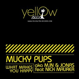Mucky Pups (aka M in and Jonas) ::  What Makes You Happy feat. Nick Maurer