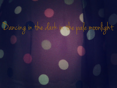 Dancing in the dark in the pale moonlight
