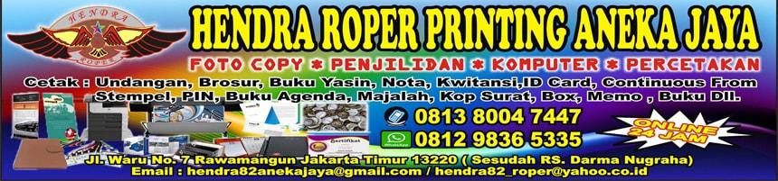 Hendra Roper Printing Aneka Jaya dan Percetakan Rawamangun Jakarta