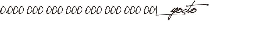 0.000 000 000 000 000 000 000 001   _yocto