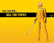 Don´t Kill Bill...Kill the Pope!