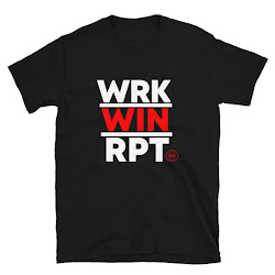 Work. Win. Repeat. T-Shirt
