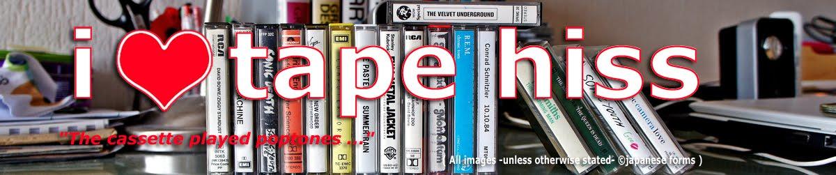 i ♥ tape hiss
