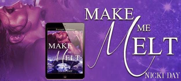 Read a sample of Make Me Melt on Amazon