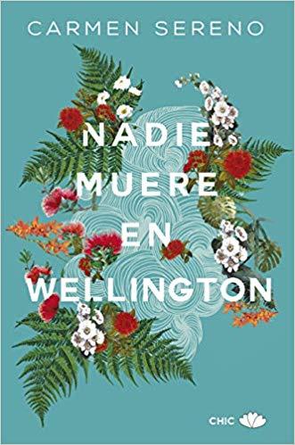 Nadie muere en Wellington, Carmen Sereno.