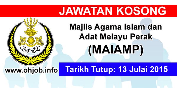 Jawatan Kerja Kosong Majlis Agama Islam dan Adat Melayu Perak (MAIAMP) logo www.ohjob.info julai 2015