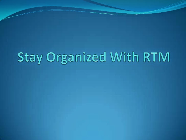 Stay Organized With RTM