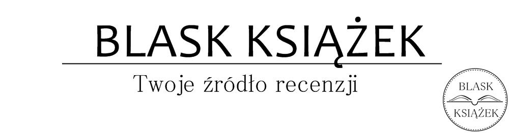 Blask Książek || Najlepsze recenzje w sieci