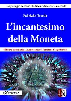 L'INCANTESIOMO DELLA MONETA di Fabrizio Dresda: IL MIGLIOR LIBRO SUL SIGNORAGGIO