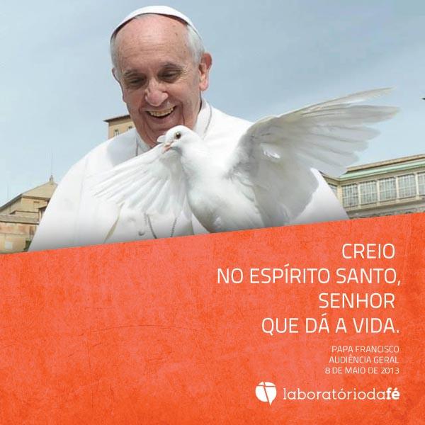 Pentecostes: Creio no Espírito Santo, Senhor que dá a vida