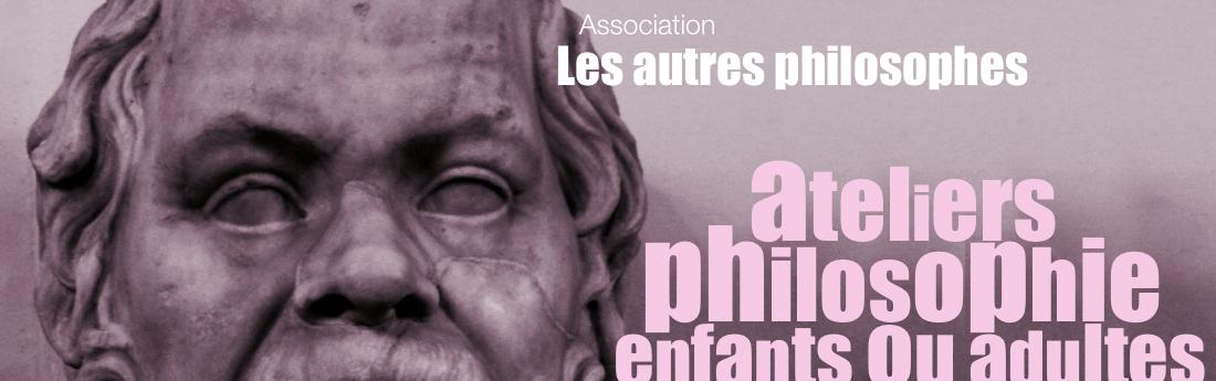 Association Les autres philosophes | Philosophie pour enfants ou adultes