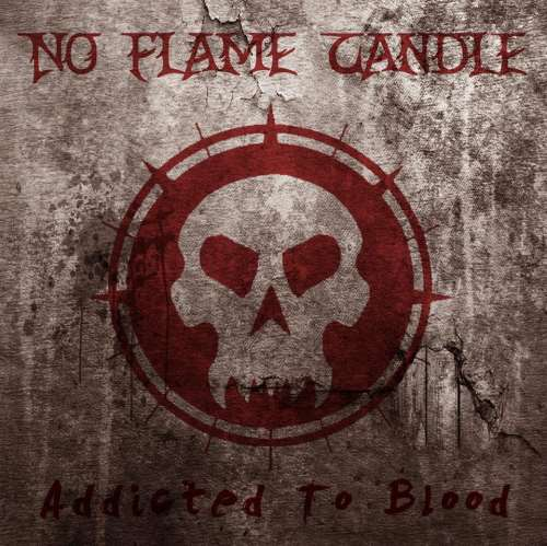"NO FLAME CANDLE : ""Addicted To Blood"" review"